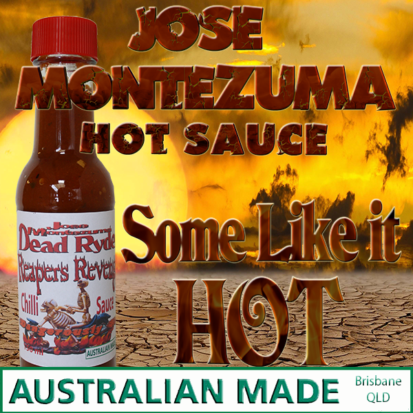 Jose Montezuma Gourmet hOT Chilli Sauces our ads April 2019