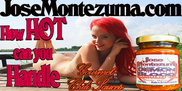 Jose Montezuma Gourmet Chilli Sauces How Hot can YOu Handle